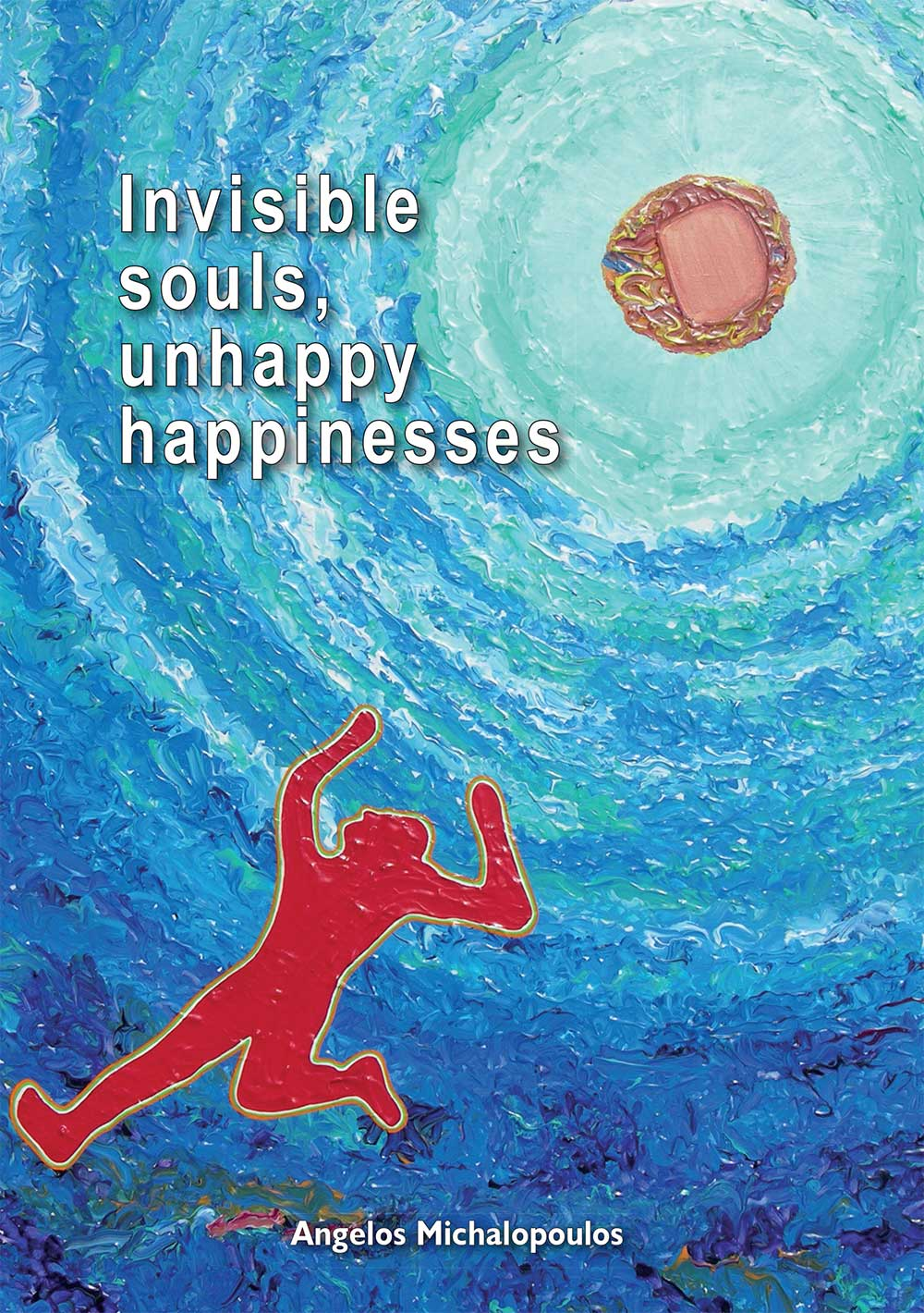 Invisible souls, unhappy happinesses