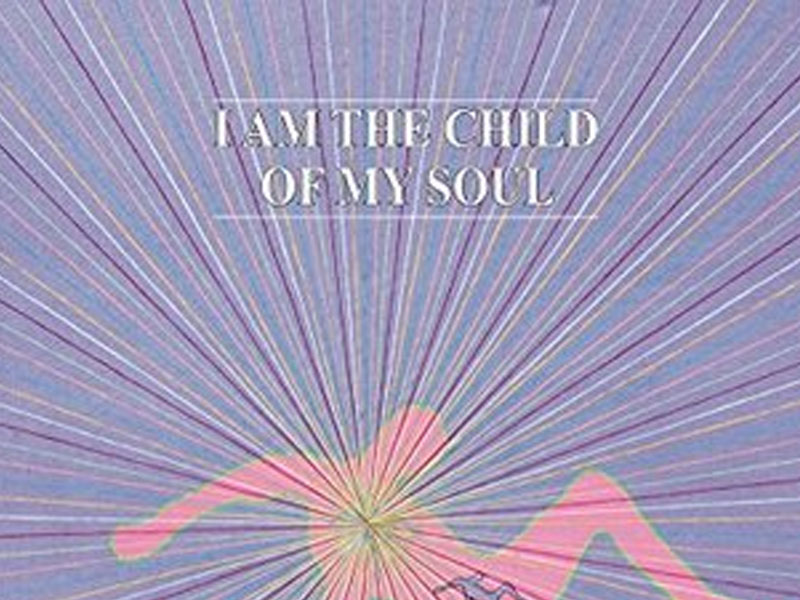 I am the child of my soul